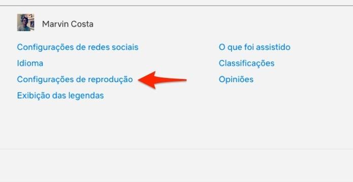Ação para acessar as configurações de reprodução de uma conta de usuário da Netflix (Foto: Reprodução/Marvin Costa)