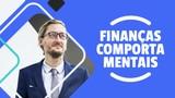 Finanças Comportamentais - Fuja das armadilhas da mente ao investir