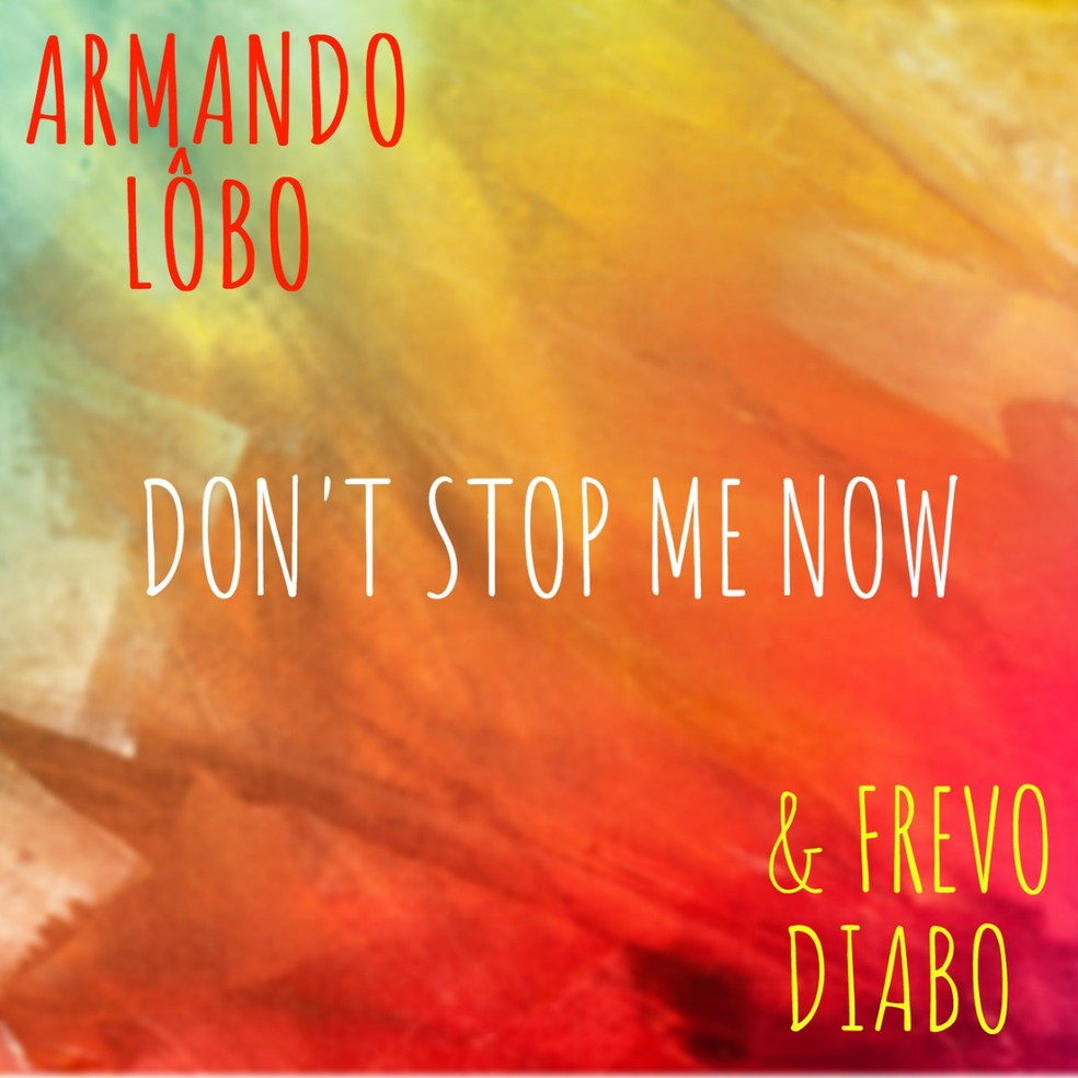 Capa do single 'Don't stop me now', de Armando Lobo & Frevo Diabo — Foto: Divulgação / Delira Música