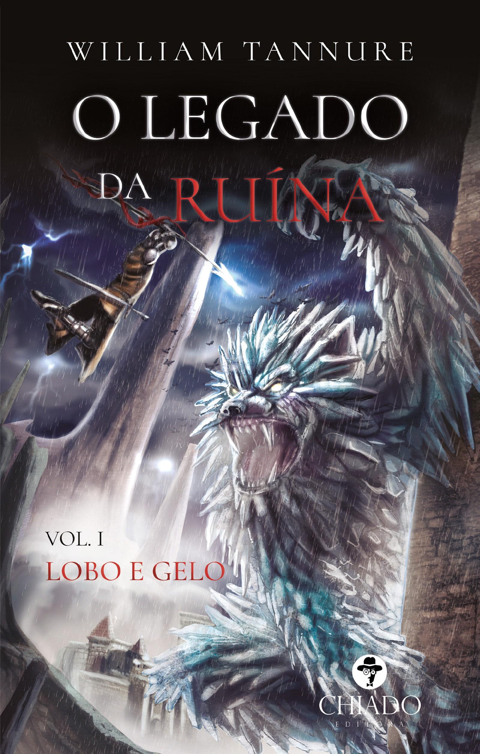 """Livro """"Lobo e Gelo"""", da série O legado da Ruína. (Foto: Editora Chiado/divulgação)"""