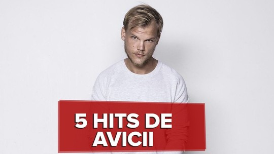 'Hey Brother', 'Levels' e mais: relembre sucessos de Avicii