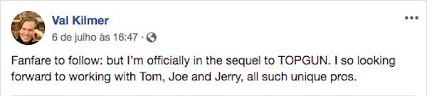 O ator Val Kilmer confirmando sua presença na continuação do clássico Top Gun (1986) (Foto: Facebook)