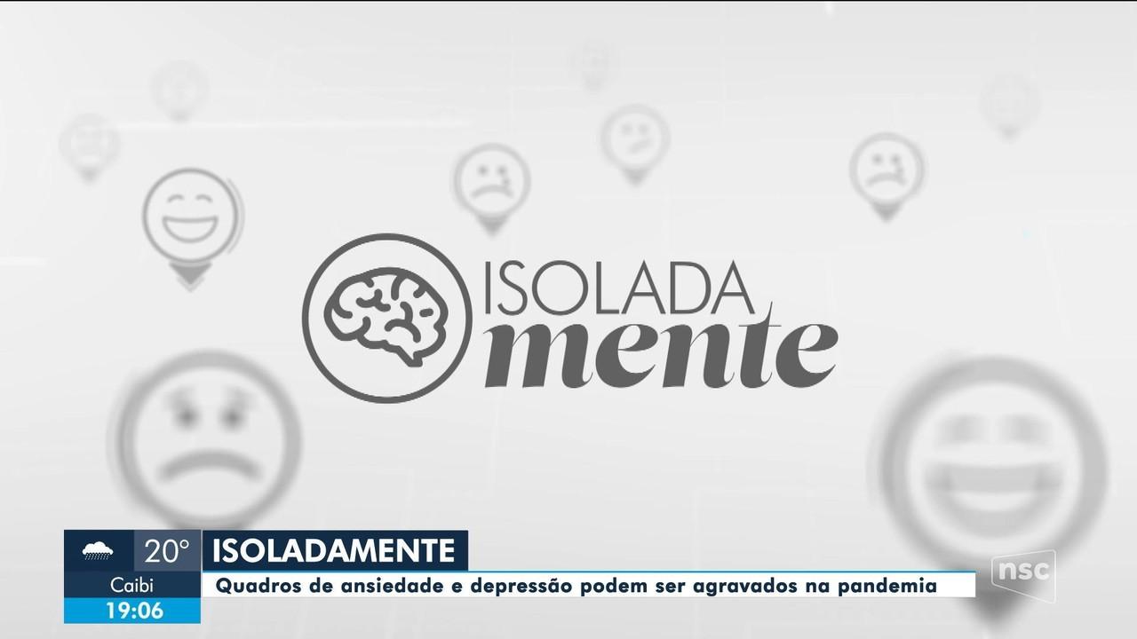 Série 'IsoladaMente': ansiedade e depressão podem se agravar na pandemia