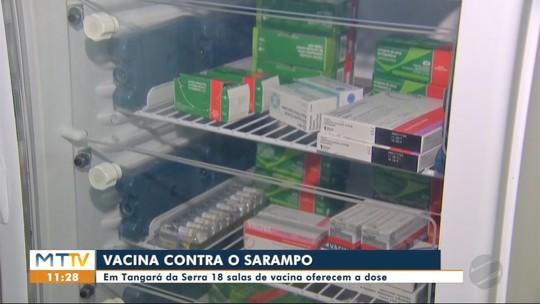 Em Tangará da Serra 18 salas de vacina oferecem dose de vacina contra sarampo