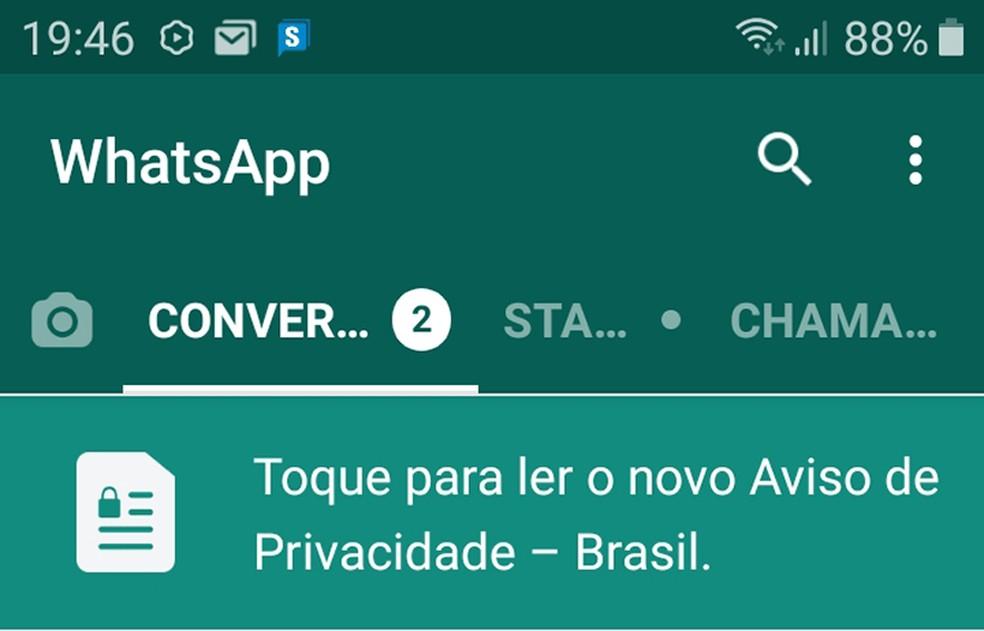 Aviso de privacidade que apareceu no WhatsApp — Foto: Reprodução