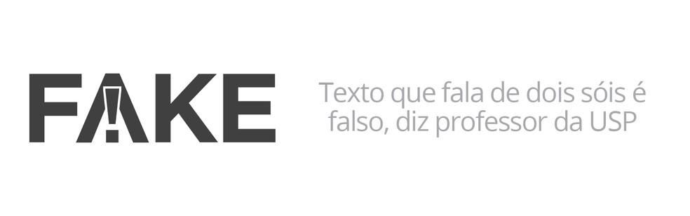 Texto que fala de dois sóis é falso — Foto:  G1