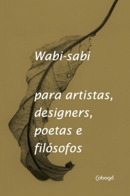 'Wabi-sabi, para artistas, designers, poetas e filósofos', de Leonard Koren
