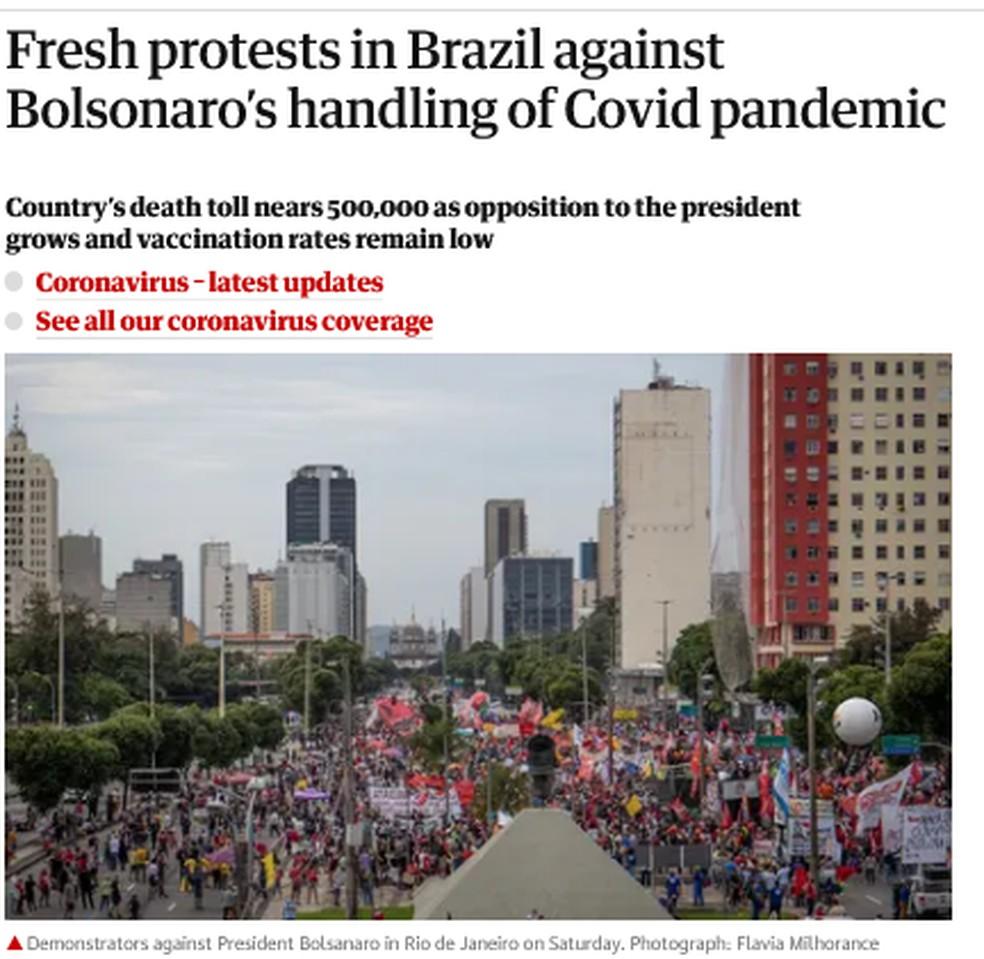 O jornal britânico The Guardian registrou que manifestações contra o presidente Bolsonaro tem ganhado impulso. — Foto: Reprodução