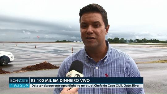 Delator diz que entregou R$ 100 mil ao atual Chefe da Casa Civil, Guto Silva