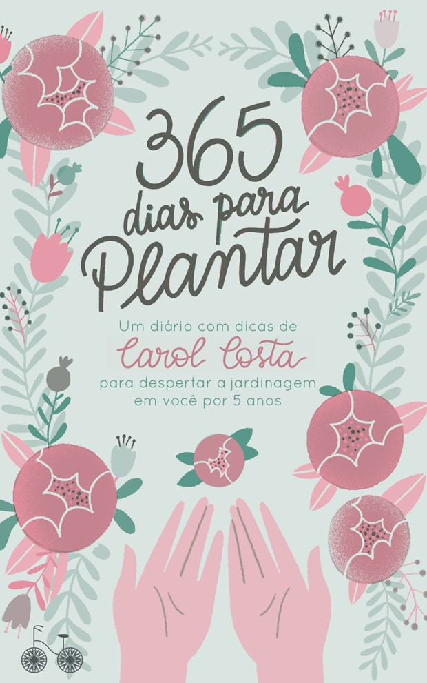 Livro 365 dias para plantar, da Carol Costa (Foto: Divulgação )