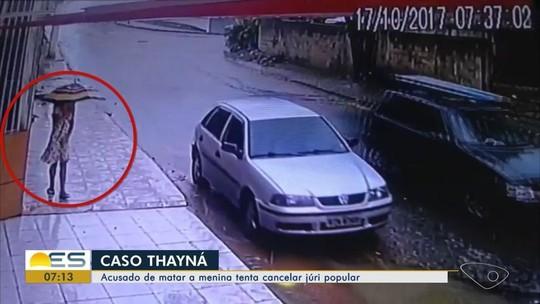 Acusado de estuprar e matar menina Thayná pede suspensão de júri popular, no ES
