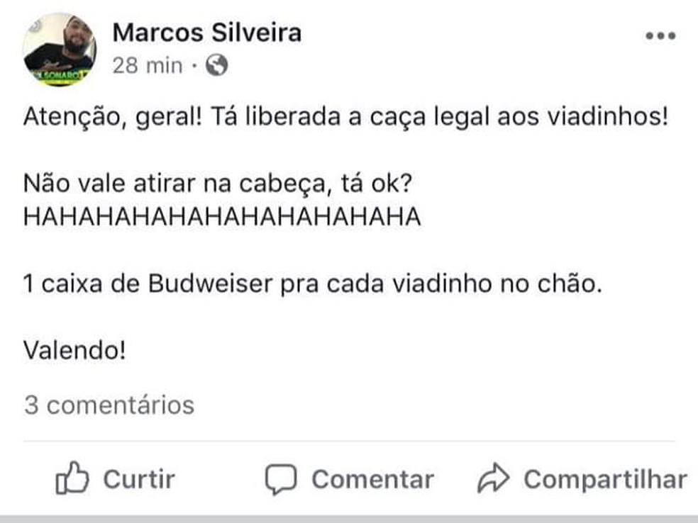 Em postagem em uma rede social, Marcos diz que está valendo a 'caça legal aos viadinhos' — Foto: Reprodução/Facebook