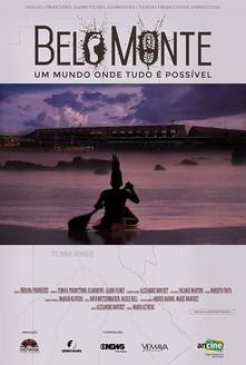 filme Belo Monte – Um Mundo Onde Tudo É Possível