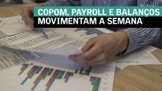 Copom, payroll e balanços de Petrobras e bancos movimentam a 1ª semana de agosto