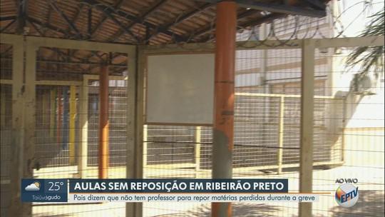 Pais dizem que professores estão deixando de repor aulas perdidas na greve em Ribeirão Preto