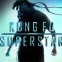 Kung Fu Superstar