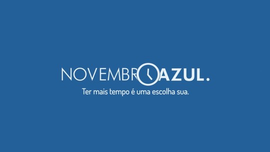 Novembro Azul: ter mais tempo é uma escolha sua!