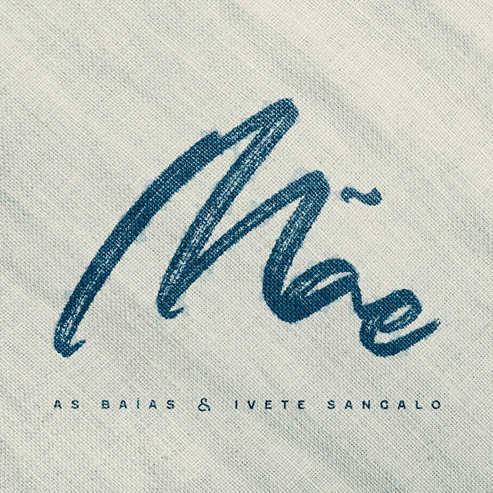 Capa do single 'Mãe', de As Baías & Ivete Sangalo — Foto: Divulgação