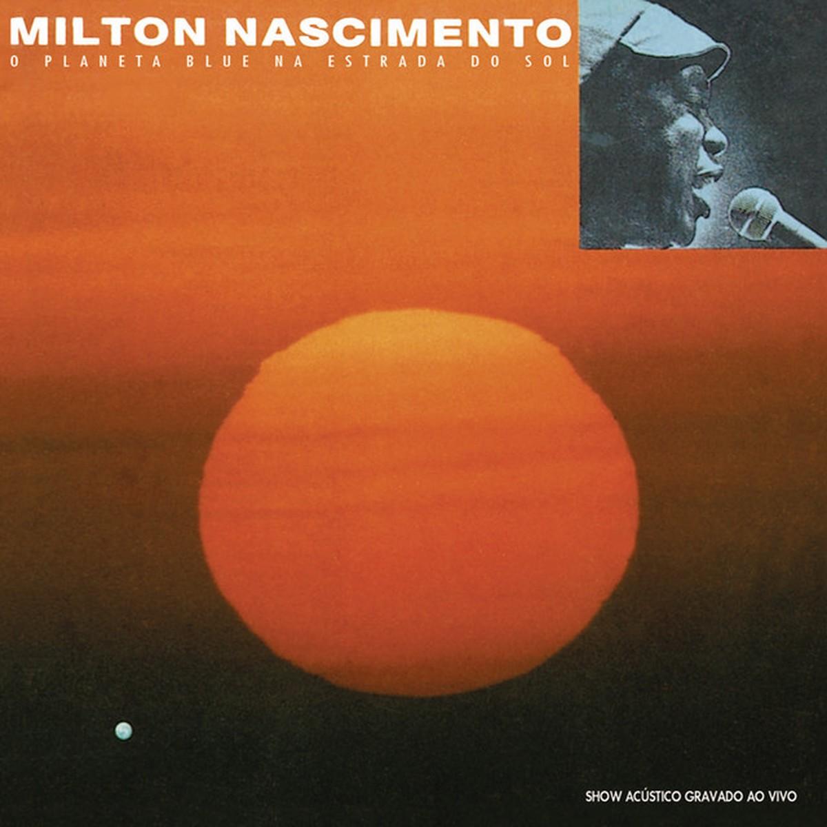 Discos para descobrir em casa – 'O planeta blue na estrada do sol', Milton Nascimento, 1991 | Blog do Mauro Ferreira