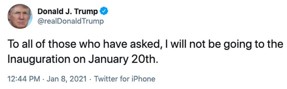 Presidente Donald Trump diz em um tweet que não estará presente na posse do presidente Joe Biden em 20 de janeiro de 2021, registro feito em 8 de janeiro de 2021 — Foto: Reprodução/Twitter/realDonaldTrump