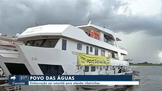 Expedição levará atendimento médico e odontológico a 15 comunidades ribeirinhas de Corumbá