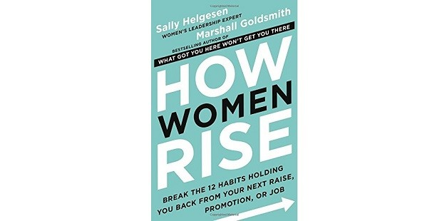 How Women Rise, de Sally Helgesen e Marshall Goldsmith (Foto: Divulgação)