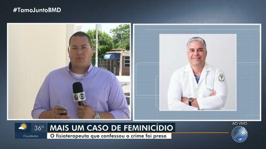 Fisioterapeuta que confessou ter mandado matar mulher é preso em Juazeiro, no norte da BA