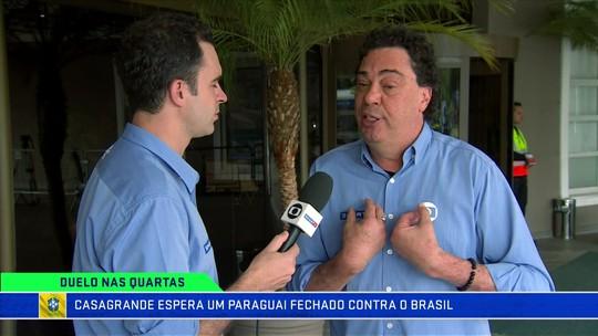 Casagrande projeta Brasil x Paraguai