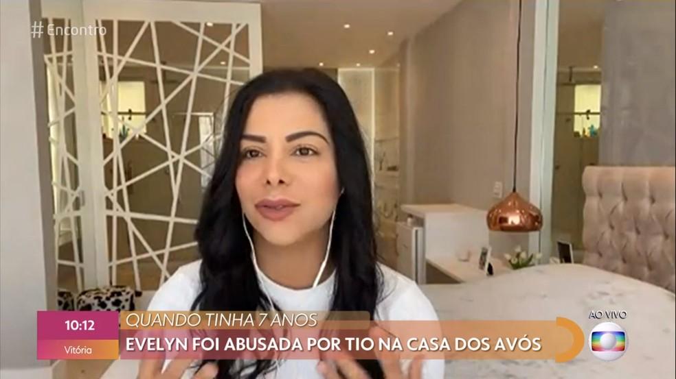 Evelyn Regly fala que abuso sofrido na infância traz impactos na sua vida até hoje — Foto: TV Globo