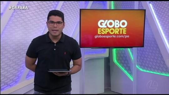 VÍDEO: Veja a íntegra do Globo Esporte Pará desta quarta-feira, dia 23