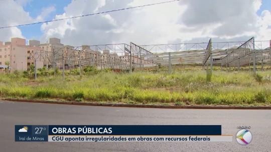 CGU aponta irregularidades em obras realizadas em Uberlândia e Monte Alegre