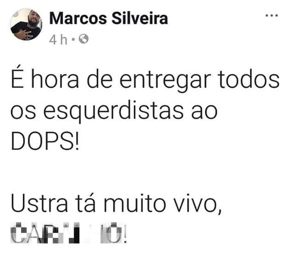Em postagem, Marcos cita o coronel Ustra e também fala um palavrão — Foto: Divulgação