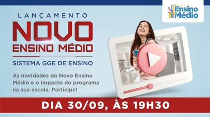 Sistema GGE promove live sobre implantação do Novo Ensino Médio no Brasil