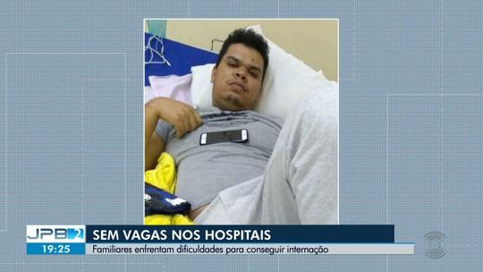 Familiares reclamam de falta de vagas em hospitais de Campina Grande
