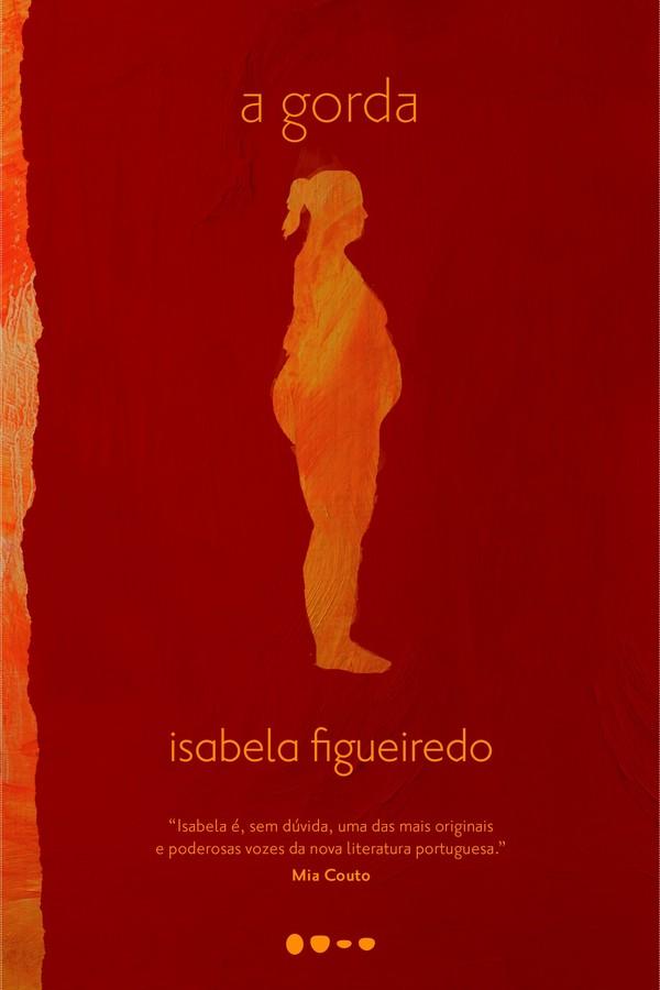 """""""A Gorda"""", de Isabela Figueiredo (Foto: Divulgação)"""