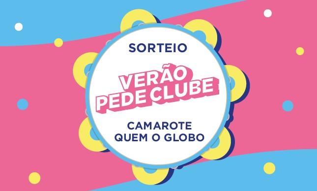 Campanha 'Verão Pede Clube' vai sortear ingressos para o Camarote Quem O GLOBO