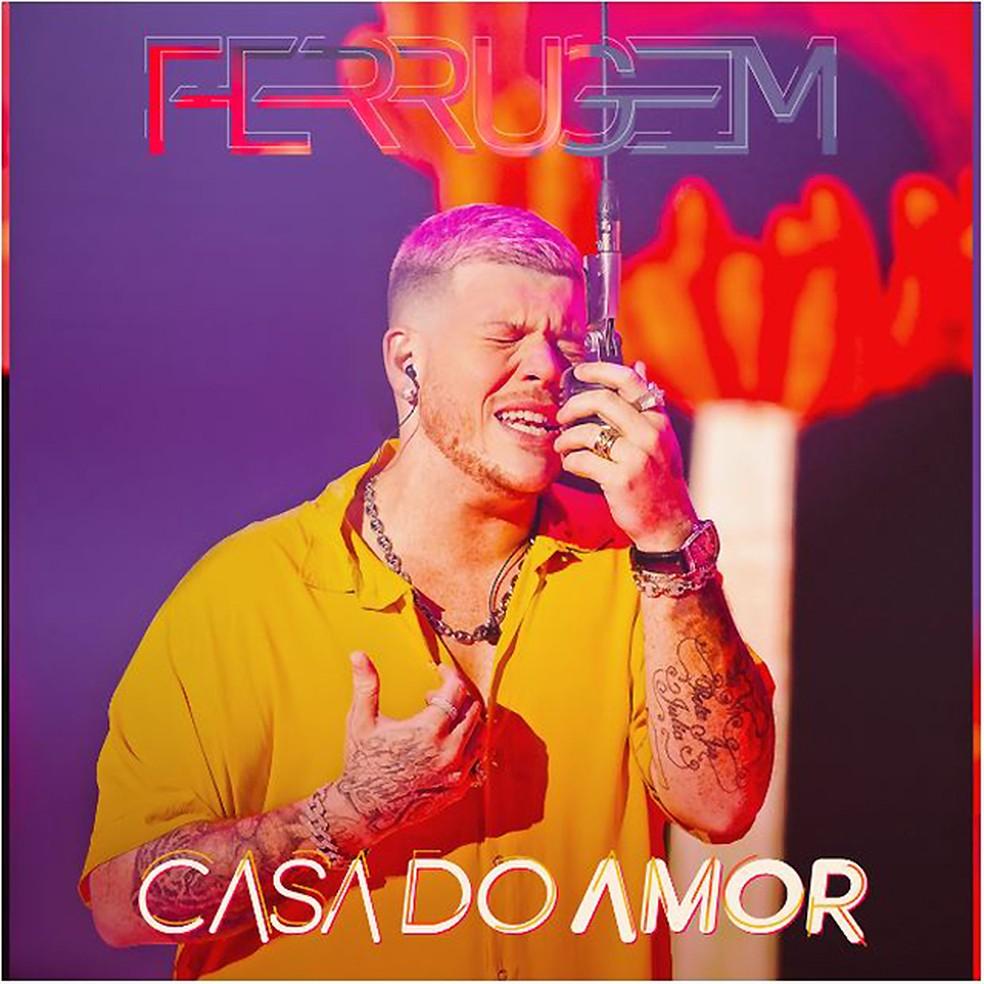 Capa do single 'Casa do amor', de Ferrugem — Foto: Sandro Mendonça