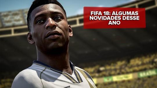 'Fifa 18' consolida nova fase do game de futebol, mas ainda tem Brasileirão de mentirinha; G1 jogou