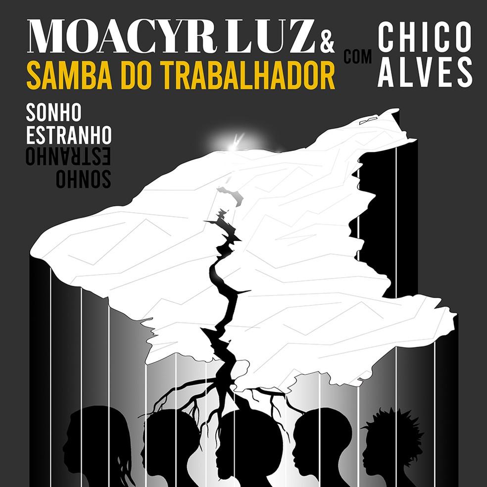 Capa do single 'Sonho estranho', de Moacyr Luz & Samba do Trabalhador com Chico Alves — Foto: Divulgação