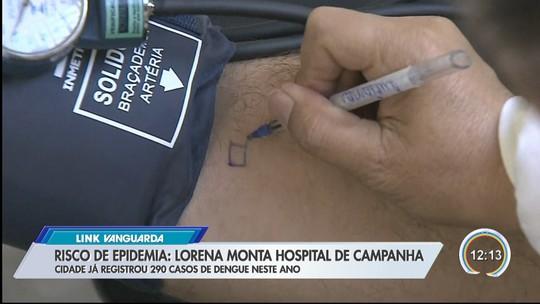 3dbd758d4 Com risco de epidemia, Lorena monta hospital de campanha para atender casos  de dengue