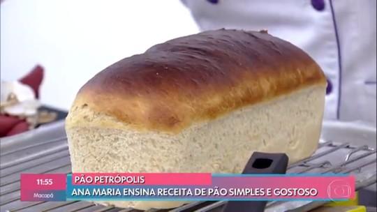 Ana Maria Braga ensina a fazer pão Petrópolis