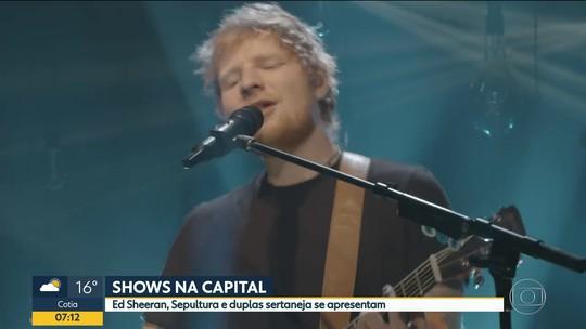Ed Sheeran, Sepultura, Fernando & Sorocaba: VÍDEO mostra opções de shows neste fim de semana em SP
