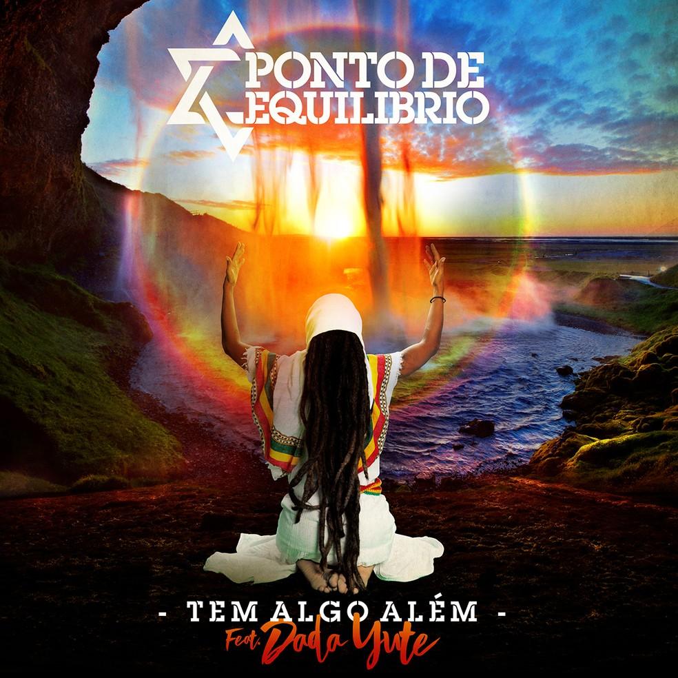 Capa de 'Tem algo além', single da banda Ponto de Equilíbrio com Dada Yute — Foto: Divulgação