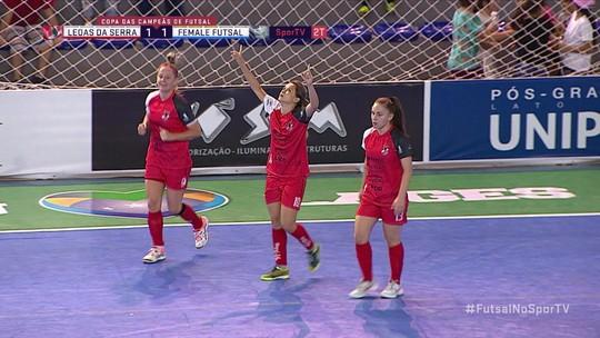 Os gols de Leoas da Serra 3 x 1 Female Futsal pela Copa das Campeãs de Futsal