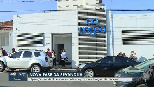 Três são presos nas regiões de Campinas e SP na 5ª fase da Operação Sevandija