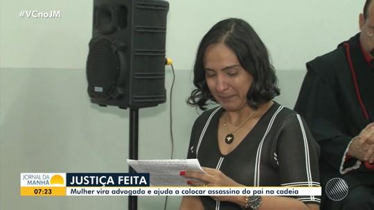 Após ter pai assassinado na BA, mulher se torna advogada e ajuda a condenar acusado do crime mais de 20 anos depois