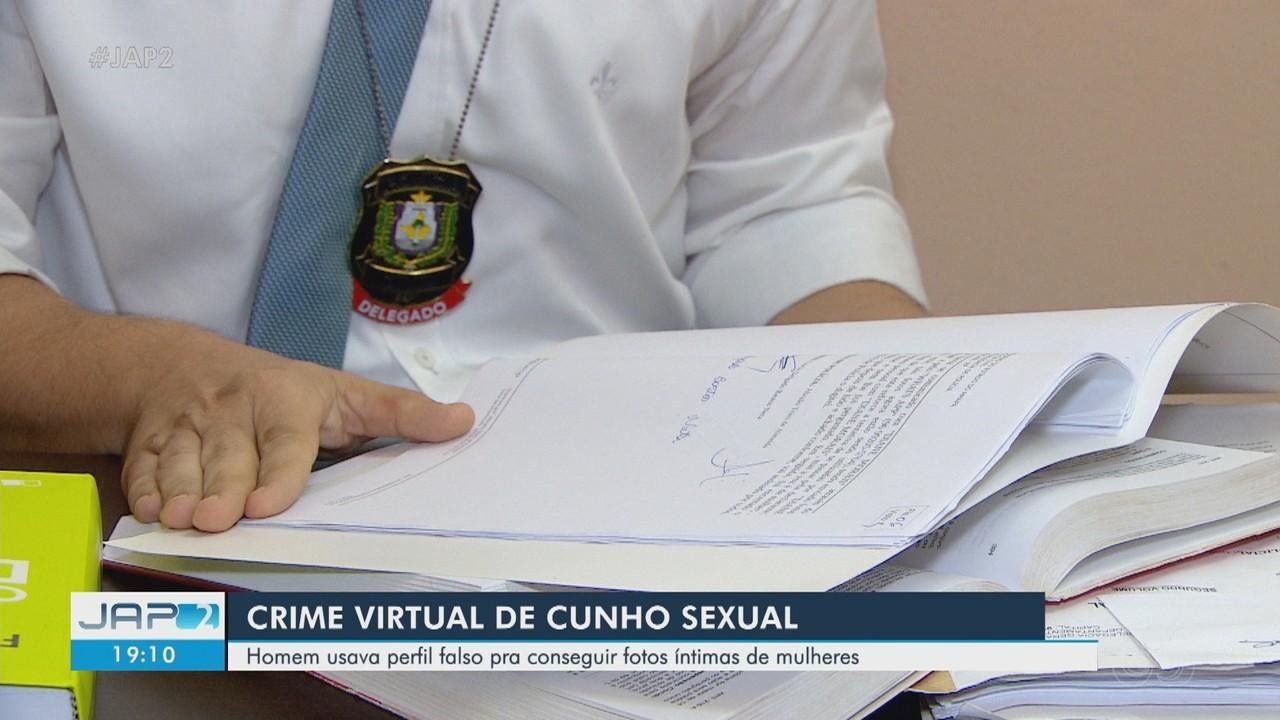 Polícia indicia homem que usou perfil falso para conseguir fotos íntimas de mulheres no AP