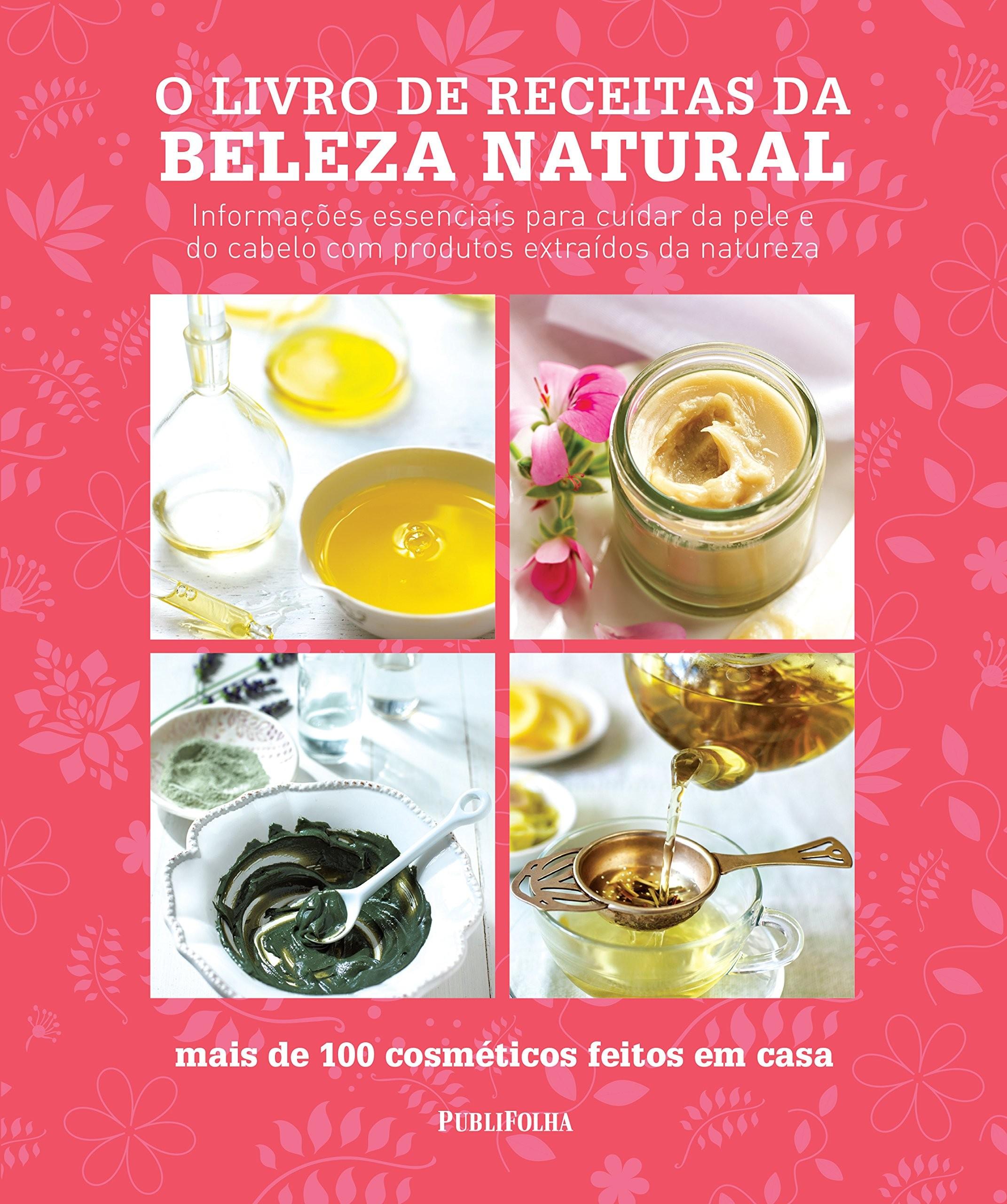 O Livro de Receitas da Beleza Natural R$ 71,18 (Foto: Reprodução)