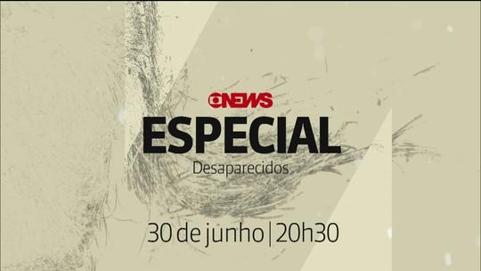 GloboNews Especial mostra a busca por pessoas desaparecidas no Brasil