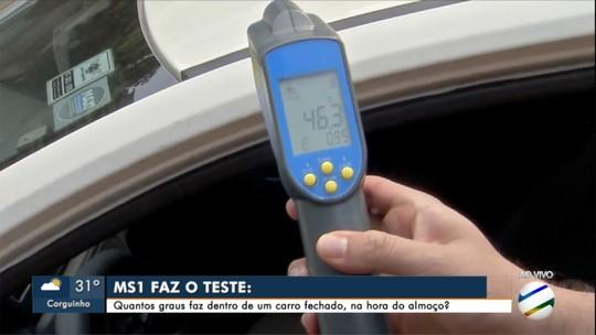 MS1 faz o teste: quantos graus faz dentro de um carro fechado em Campo Grande